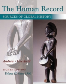 The Human Record : Sources of Global History, Volume II: Since 1500, Paperback Book