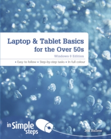 Laptop & Tablet Basics for the Over 50s Windows 8 Edition in Simple Steps, Paperback Book