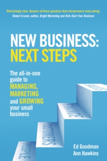 New Business: Next Steps : The All-in-One Guide to Managing, Marketing and Growing Your Small Business, Paperback Book