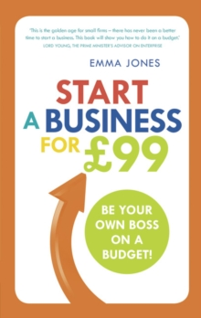 Start a Business for GBP99 : Be Your Own Boss on a Budget, Paperback Book