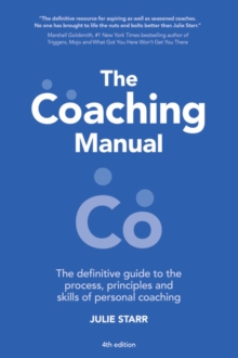 The Coaching Manual : The Definitive Guide to the Process, Principles and Skills of Personal Coaching, Paperback Book