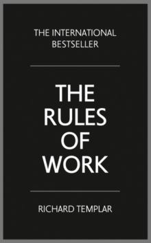 The Rules of Work : A Definitive Code for Personal Success, Paperback Book