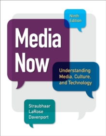 Media Now : Understanding Media, Culture, and Technology, Paperback Book
