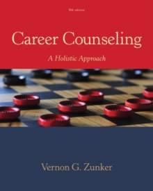 Career Counseling : A Holistic Approach, Hardback Book