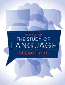 The Study of Language 6th Edition, Paperback Book