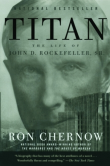 Titan : The Life of John D. Rockefeller, Sr., Paperback Book