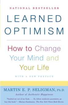 Learned Optimism : How to Change Your Mind and Your Life, Paperback Book