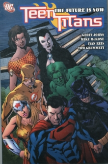 Teen Titans TP Vol 04 The Future Is Now, Paperback Book