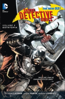 Batman Detective Comics Volume 5: Gothtopia HC (The New 52), Hardback Book