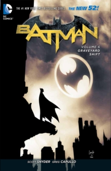 Batman Volume 6: Graveyard Shift HC (The New 52), Hardback Book