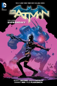 Batman Vol. 8 Superheavy (The New 52)