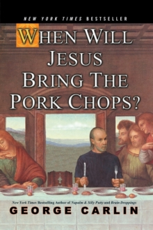 When Will Jesus Bring the Pork Chops?, Paperback Book