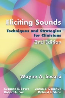 Eliciting Sounds : Techniques and Strategies for Clinicians, Spiral bound Book