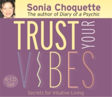 Trust Your Vibes : Secret Tools for Six-Sensory Living, CD-Audio Book