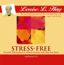 Stress-Free : Peaceful Affirmations to Relieve Anxiety and Help You Relax, CD-Audio Book