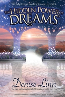 The Hidden Power of Dreams : The Mysterious World of Dreams Revealed, Paperback Book