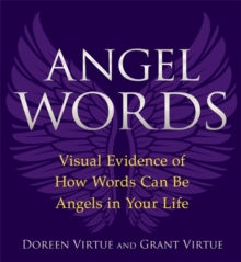 Angel Words : Visual Evidence of How Words Can Be Angels in Your Life, Paperback Book