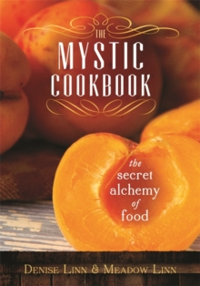 The Mystic Cookbook : The Secret Alchemy of Food, Paperback Book