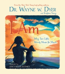I AM : Why Two Little Words Mean So Much, Hardback Book