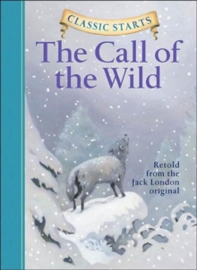 Classic Starts� : The Call of the Wild, Hardback Book