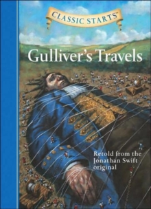 Classic Starts� : Gulliver's Travels : Retold from the Jonathan Swift Original, Hardback Book