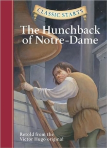 Classic Starts� : The Hunchback of Notre-Dame, Hardback Book
