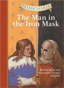 Classic Starts� : The Man in the Iron Mask, Hardback Book