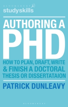 Authoring a PhD : How to Plan, Draft, Write and Finish a Doctoral Thesis or Dissertation, Paperback Book