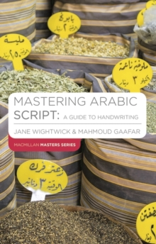 Mastering Arabic Script : A Guide to Handwriting, Paperback Book