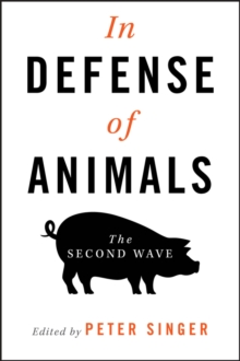 In Defense of Animals : The Second Wave, Paperback Book
