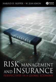 Risk Management and Insurance : Perspectives in a Global Economy, Hardback Book