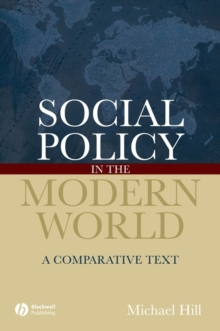 Social Policy in the Modern World : A Comparative Text, Paperback Book