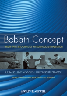Bobath Concept : Theory and Clinical Practice in Neurological Rehabilitation, Paperback Book