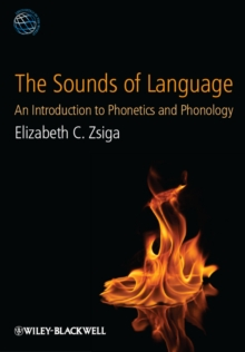 The Sounds of Language - an Introduction to       Phonetics and Phonology, Paperback Book