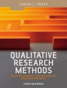 Qualitative Research Methods : Collecting Evidence, Crafting Analysis, Communicating Impact, Paperback Book