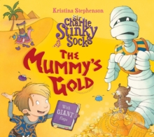 Sir Charlie Stinky Socks: The Mummy's Gold, Paperback Book