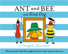 Ant and Bee and Kind Dog, Hardback Book