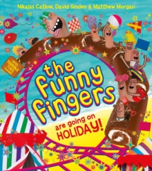The Funny Fingers are Going on Holiday, Paperback Book