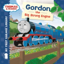 Thomas & Friends: My First Railway Library: Gordon the Big Strong Engine, Board book Book