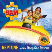 Fireman Sam: My First Storybook: Neptune and the Deep Sea Rescue, Board book Book