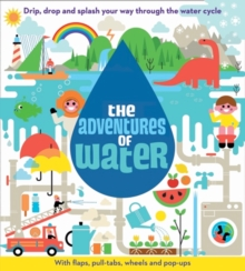 The Adventures of Water, Hardback Book