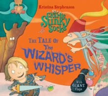 Sir Charlie Stinky Socks: The Tale of the Wizard's Whisper, Paperback Book