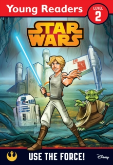Star Wars: Use the Force! : Star Wars Young Readers, Paperback Book