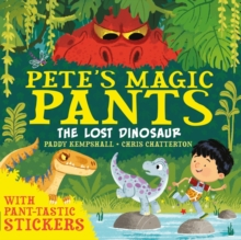 Pete's Magic Pants: The Lost Dinosaur, Paperback Book