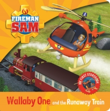 Fireman Sam: My First Storybook: Wallaby One and the Runaway Train, Board book Book
