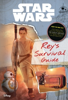 Star Wars: The Force Awakens: Rey's Survival Guide, Hardback Book