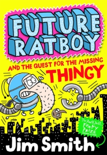 Future Ratboy and the Quest for the Missing Thingy, Paperback Book
