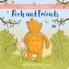 Winnie-the-Pooh: Pooh and Friends a Touch-and-Feel Book, Novelty book Book