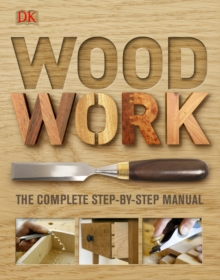 Woodwork : A Step-by-step Photographic Guide, Hardback Book