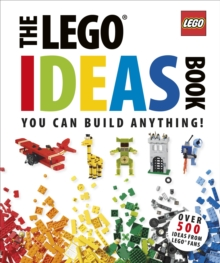 The LEGO Ideas Book : You Can Build Anything!, Hardback Book
